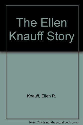 The Ellen Knauff story.: Knauff, Ellen Raphael