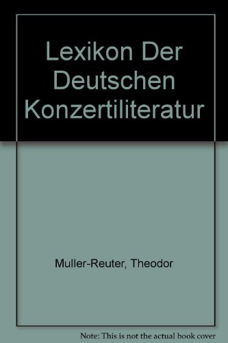 Lexikon Der Deutschen Konzertiliteratur (Da Capo Press music reprint series) (German Edition): ...