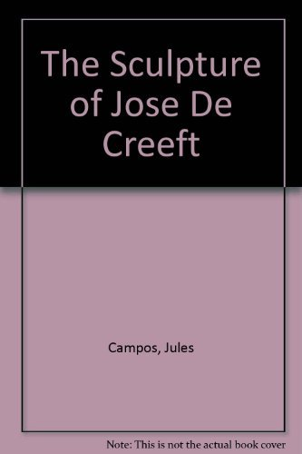 THE SCULPTURE OF JOSE DE CREEFT