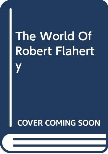 9780306702969: The World of Robert Flaherty