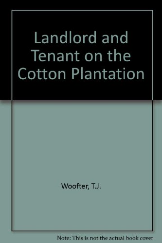 Landlord and Tenant on the Cotton Plantation: T. J., Jr.
