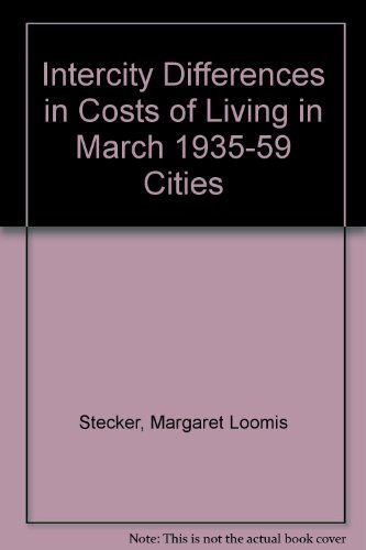 Intercity Differences in Costs of Living in: Margaret Loomis Stecker