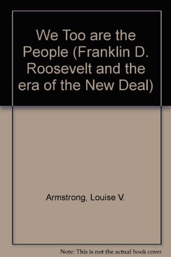 9780306703676: We Too Are The People (Franklin D. Roosevelt and the era of the New Deal)