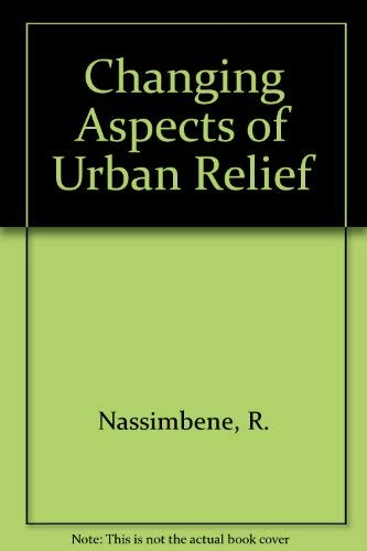 Changing Aspects of Urban Relief (Franklin D. Roosevelt and the era of the New Deal): Nassimbene, R...