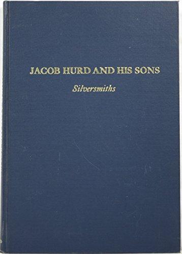 9780306704062: Jacob Hurd and His Sons Nathaniel and Benjamin: Silversmiths 1702-1781