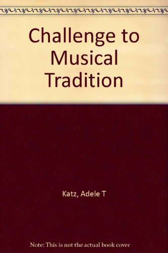 9780306704284: Challenge To Musical Tradition (Da Capo Press music reprint series)