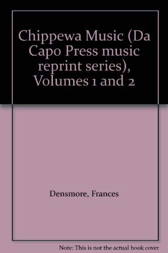 Chippewa Music: Volumes 1 and 2: Densmore, Frances
