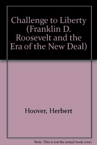 9780306704994: The Challenge To Liberty (Franklin D. Roosevelt and the Era of the New Deal)
