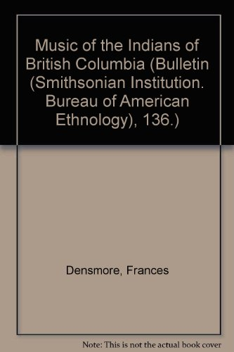 9780306705076: Music Of The Indians Of British Columbia (Bulletin (Smithsonian Institution. Bureau of American Ethnology), 136.)