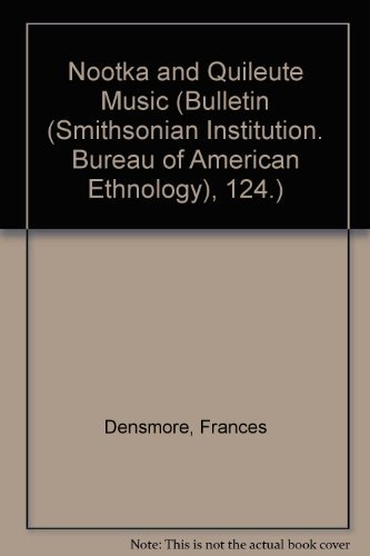 9780306705137: Nootka And Quileute Music (Bulletin (Smithsonian Institution. Bureau of American Ethnology), 124.)