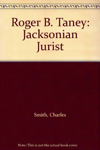 9780306705557: Roger B. Taney: Jacksonian Jurist