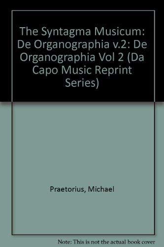 9780306705632: The Syntagma Musicum Of Michael Praetorius, Volume Ii De Organographia (Da Capo Music Reprint Series)
