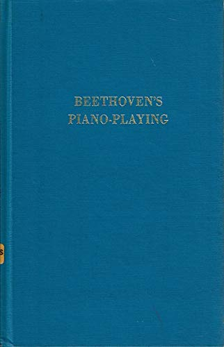 9780306705649: Beethoven's Piano-playing (Da Capo Press music reprint series)