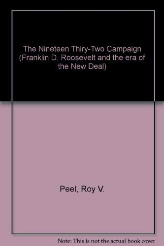 9780306705670: The Nineteen Thirty-Two Campaign: An Analysis (Franklin D. Roosevelt and the era of the New Deal)