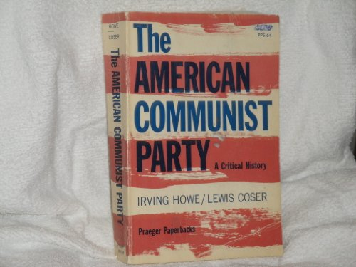 9780306706363: The American Communist Party: A Critical History (Franklin D. Roosevelt and the Era of the New Deal)