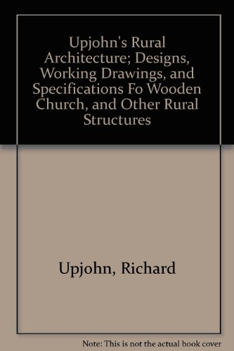 9780306706394: Upjohn's Rural Architecture (Da Capo Press series in architecture and decorative art)