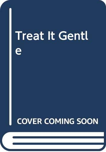9780306706578: Treat it Gentle: An Autobiography