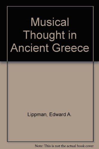 Musical Thought in Ancient Greece: Edward A. Lippman