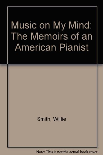 9780306706844: Music On My Mind: The Memoirs Of An American Pianist (The Roots of jazz)