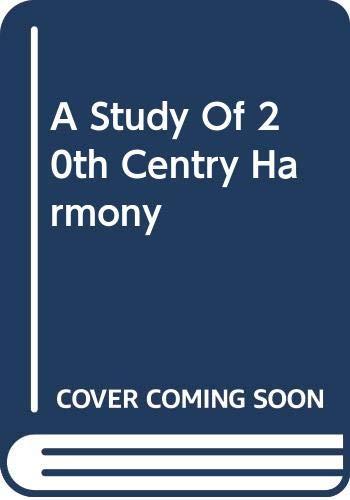 A Study Of 20th Centry Harmony (Da: Lenormand, Rene, Carner,