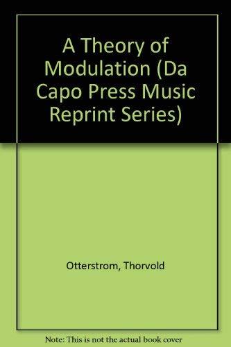 9780306707216: A Theory Of Modulation (Da Capo Press Music Reprint Series)