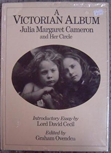 MIA] VICTORIAN ALBUM: JULIA MARGARET CAMERON AND HER CIRCLE.: Ovenden, Graham, edited by