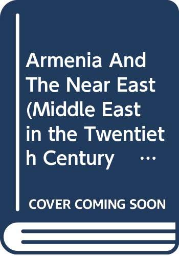 9780306707605: Armenia And The Near East (Middle East in the Twentieth Century Ser.)