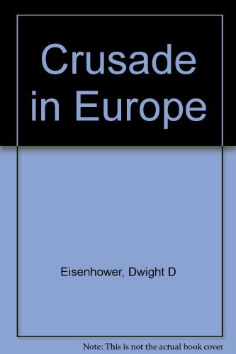 9780306707681: Crusade in Europe (The Politics and strategy of World War II)