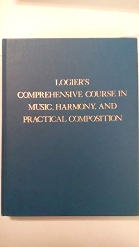 9780306707940: Logier's Comprehensive Course In Music, Harmony And Practical Composition (Da Capo Press Music Reprint Series)