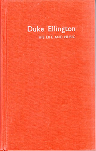 Duke Ellington: His Life and Music (The Roots of Jazz): Peter Gammond