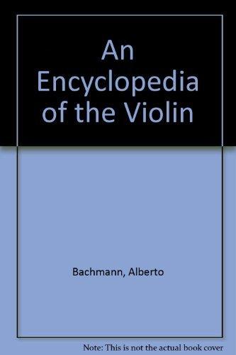 9780306709128: An Encyclopedia of the Violin