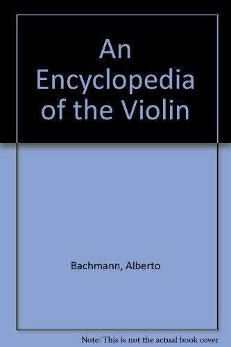 9780306709128: An Encyclopedia of the Violin