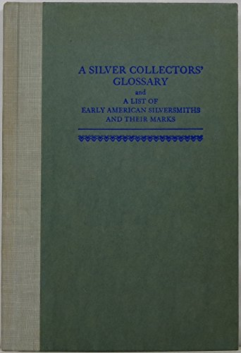 9780306709692: A Silver Collectors' Glossary And A List Of Early American Silversmiths And Their Marks