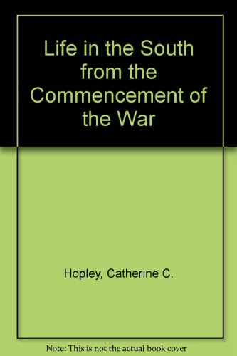 9780306710155: Life In The South From The Commencement Of The War (The American scene: comments and commentators)