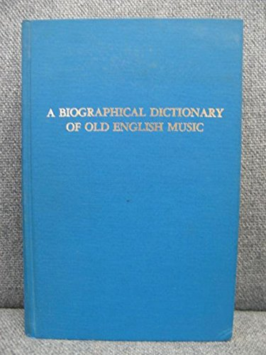 Biographical Dictionary of Old English Music