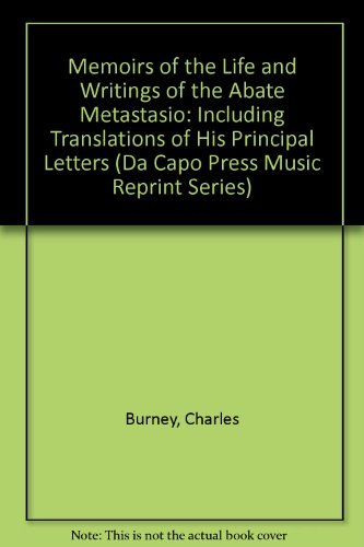9780306711107: Memoirs of the Life and Writings of the Abate Metastasio: Including Translations of His Principal Letters (Da Capo Press Music Reprint Series)