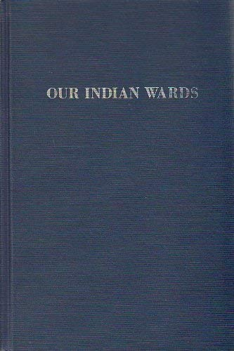 9780306711404: Our Indian Wards (American Scene)