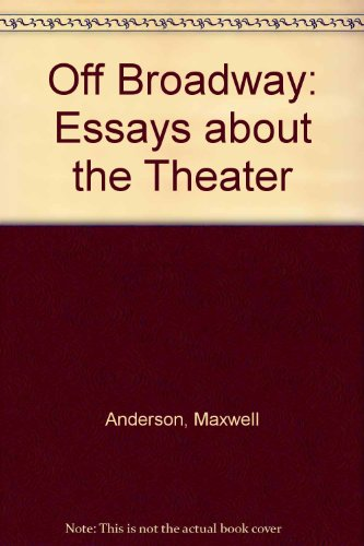Off Broadway, essays about the theater: Anderson, Maxwell