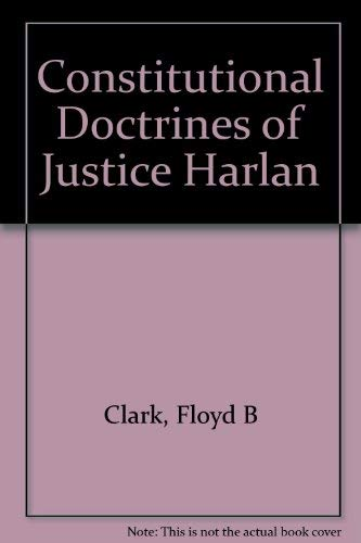 9780306713910: Constitutional Doctrines of Justice Harlan