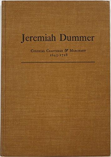 Jeremiah Dummer: Colonial Craftsman and Merchant, 1645-1718: Herman F. Clarke