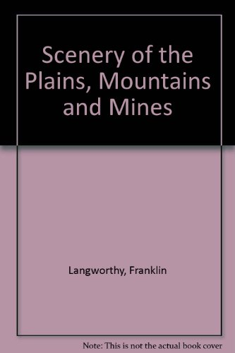 Scenery of the Plains, Mountains and Mines: Franklin Langworthy, Paul