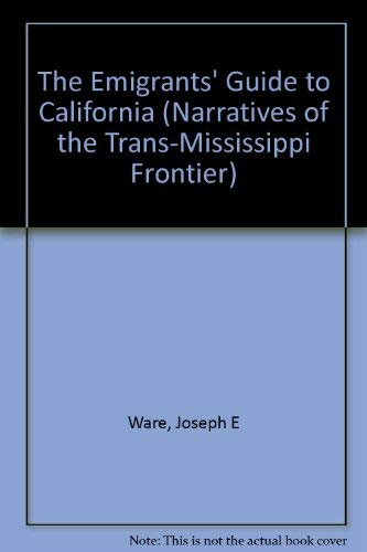 The Emigrants' Guide to California (American Scene): Ware, Joseph E.