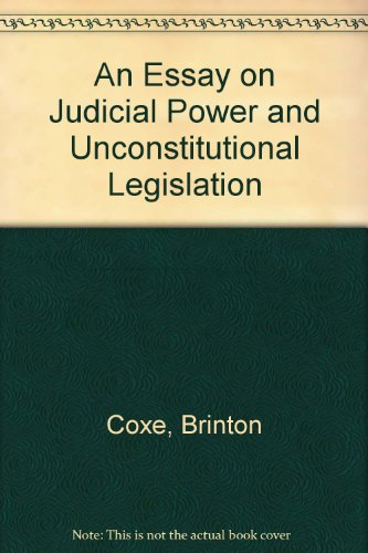 An Essay on Judicial Power and Unconstitutional Legislation (Da Capo Press reprints in American ...