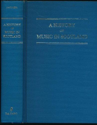 9780306718656: A History of Music in Scotland (Da Capo Press Music Reprint Series)
