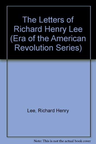 9780306718946: The Letters of Richard Henry Lee (Era of the American Revolution Series) (2 Volumes)