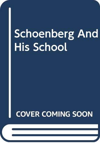 9780306719301: Schoenberg And His School