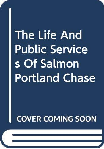 The Life and Public Services of Salmon: J.W. Schuckers