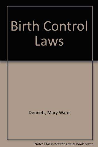 Birth Control Laws (Civil liberties in American history): Dennett, Mary Ware