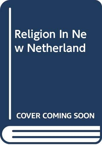 9780306719608: Religion In New Netherland (Civil liberties in American history)