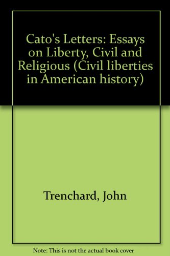 9780306719653: Cato's Letters: Essays On Liberty, Civil And Religious (Civil liberties in American history)
